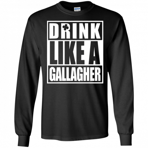 Drink like A Gallagher t-shirt, long sleeve - image 3 500x500