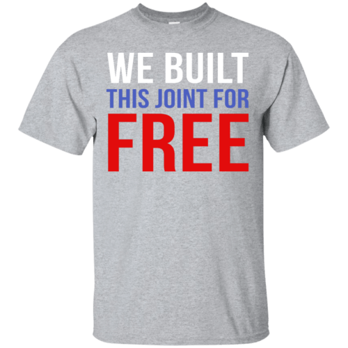 We build this joint for free shirt - image 32 500x500