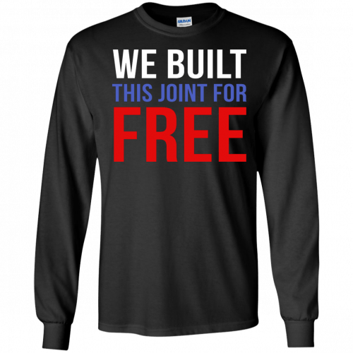 We build this joint for free shirt - image 35 500x500