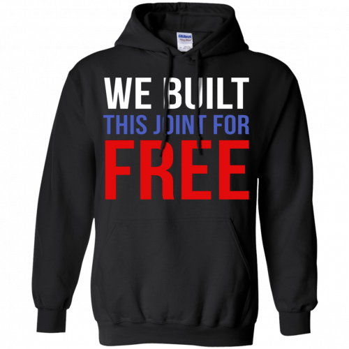 We build this joint for free shirt - image 36 500x500