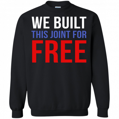 We build this joint for free shirt - image 37 500x500