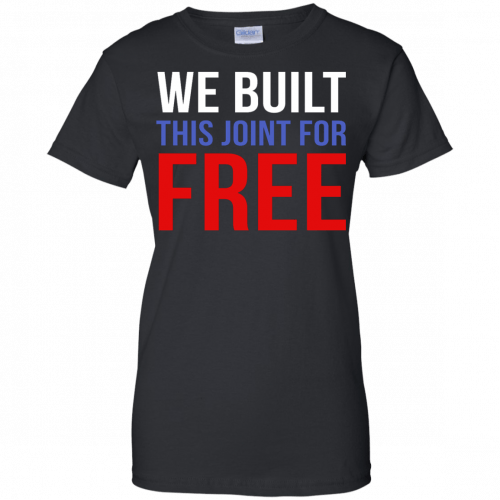 We build this joint for free shirt - image 38 500x500