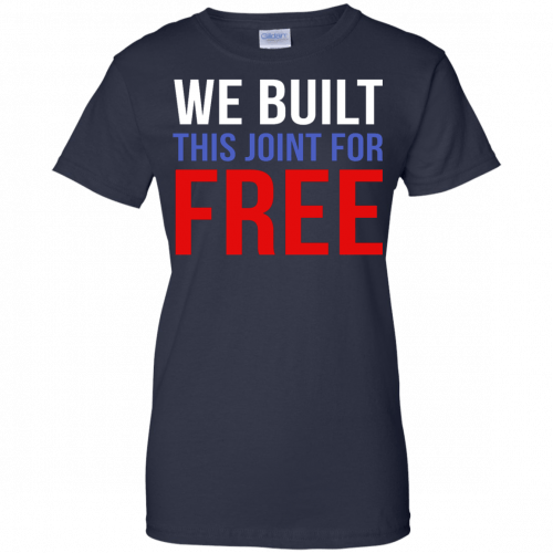We build this joint for free shirt - image 39 500x500