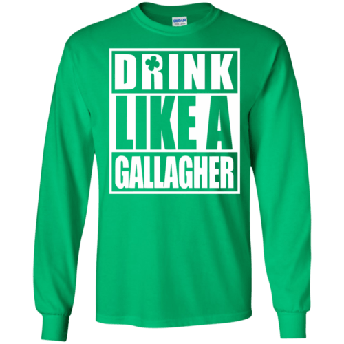 Drink like A Gallagher t-shirt, long sleeve - image 4 500x500
