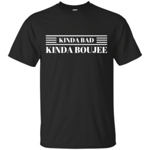 Kinda Bad Kinda Boujee tee, long sleeve, sweater - image 40 300x300