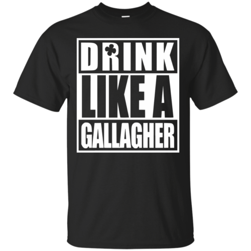 Drink like A Gallagher t-shirt, long sleeve