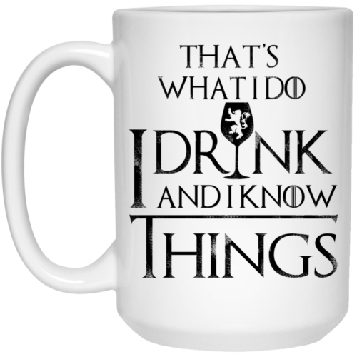 That's What I Do: I Drink and I Know Things mug - image 8 500x500