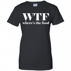 WTF Shirt Where's The Food T-Shirt - image 11 300x300