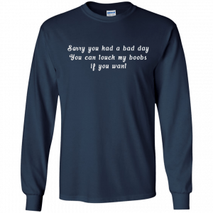 Sorry you had a bad day you can touch my boobs shirt, tank - image 110 300x300