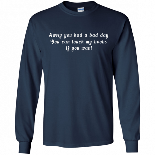 Sorry you had a bad day you can touch my boobs shirt, tank - image 110 500x500