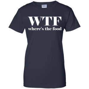 WTF Shirt Where's The Food T-Shirt - image 12 300x300