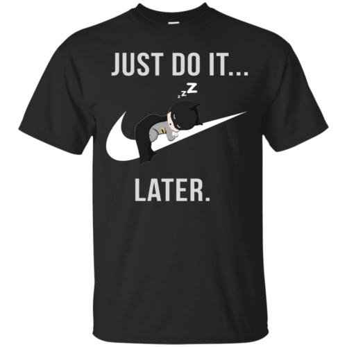 Batman: Just Do It Later shirt, tank, sweater - image 153 500x500