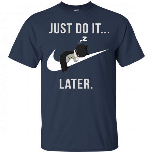 Batman: Just Do It Later shirt, tank, sweater - image 154 500x500