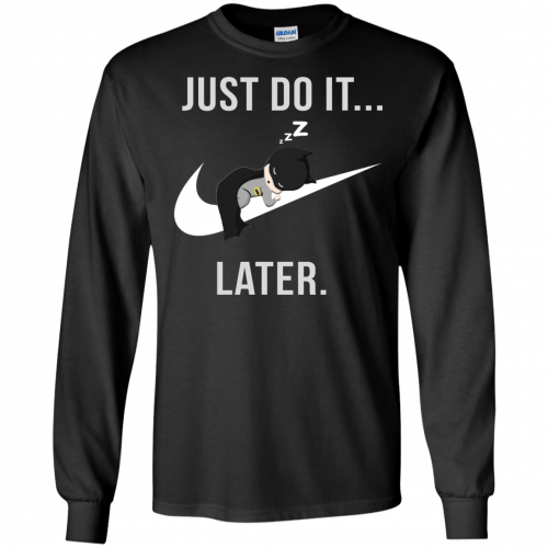 Batman: Just Do It Later shirt, tank, sweater - image 157 500x500