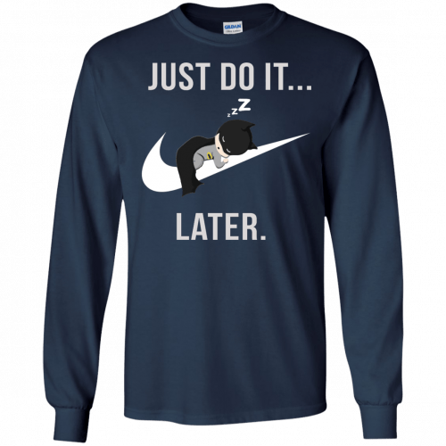 Batman: Just Do It Later shirt, tank, sweater - image 158 500x500