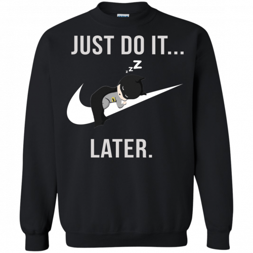 Batman: Just Do It Later shirt, tank, sweater - image 161 500x500