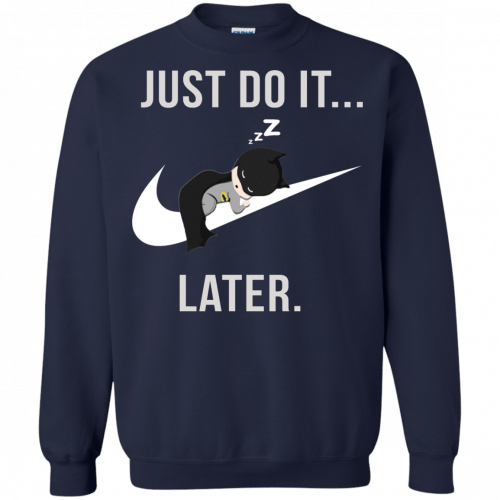 Batman: Just Do It Later shirt, tank, sweater - image 162 500x500