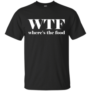 WTF Shirt Where's The Food T-Shirt - image 300x300
