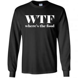 WTF Shirt Where's The Food T-Shirt - image 5 300x300