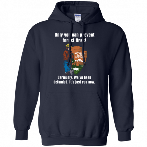 Smokey Defunded - Only you can prevent forest fires shirt - image 138 500x500