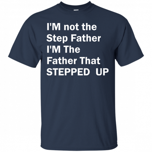 I'm not the step father I'm the father t-shirt - image 190 500x500
