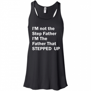 I'm not the step father I'm the father t-shirt - image 191 300x300