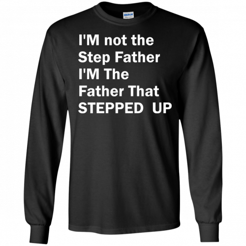 I'm not the step father I'm the father t-shirt - image 192 500x500