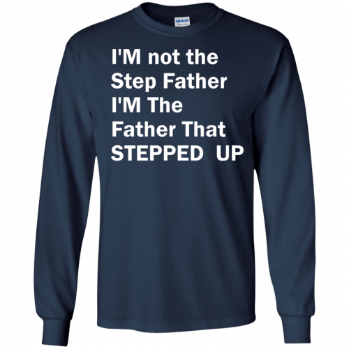 I'm not the step father I'm the father t-shirt - image 193 500x500