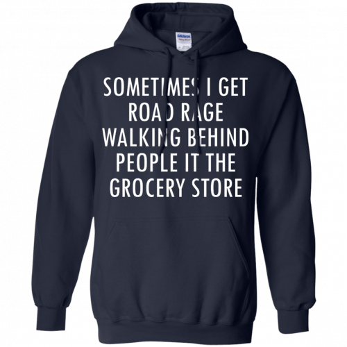 I Get Road Rage Walking Behind People shirt - image 219 500x500