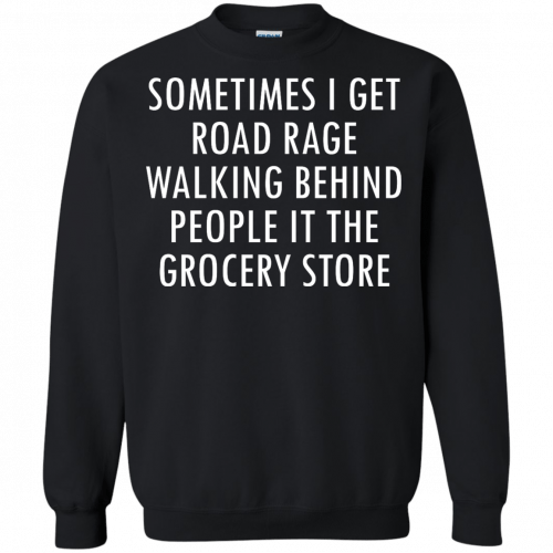 I Get Road Rage Walking Behind People shirt - image 220 500x500