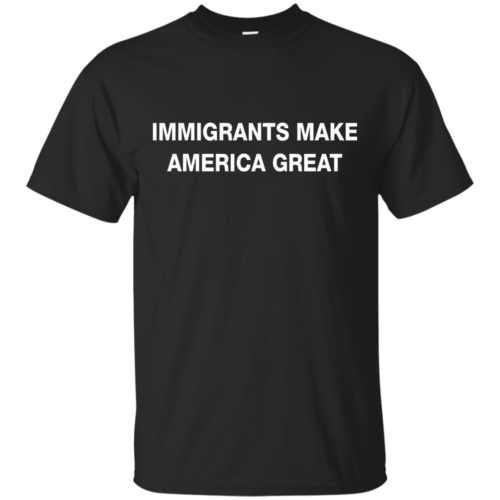 Immigrants Make America Great t-shirt - image 224 500x500