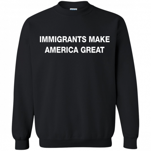 Immigrants Make America Great t-shirt - image 232 500x500