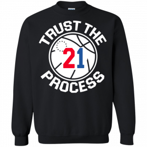 Trust the process shirt, tank, sweater - image 244 300x300