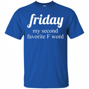 Friday my second favorite f word shirt - image 283 300x300