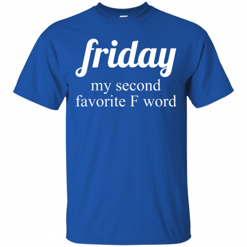 Friday my second favorite f word shirt - image 283 500x500