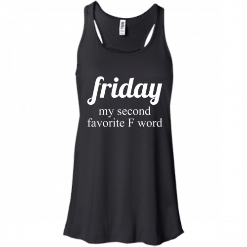 Friday my second favorite f word shirt - image 285 500x500