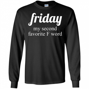 Friday my second favorite f word shirt - image 286 300x300