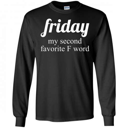 Friday my second favorite f word shirt - image 286 500x500