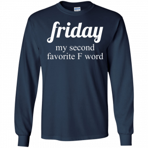 Friday my second favorite f word shirt - image 287 300x300