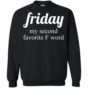 Friday my second favorite f word shirt - image 290 300x300