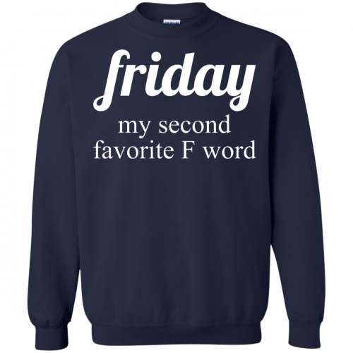 Friday my second favorite f word shirt - image 291 500x500