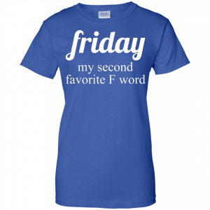 Friday my second favorite f word shirt - image 293 300x300