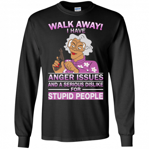 Madea Fanatics: Walk away I have anger issues dislike t-shirt, tank - image 79 500x500