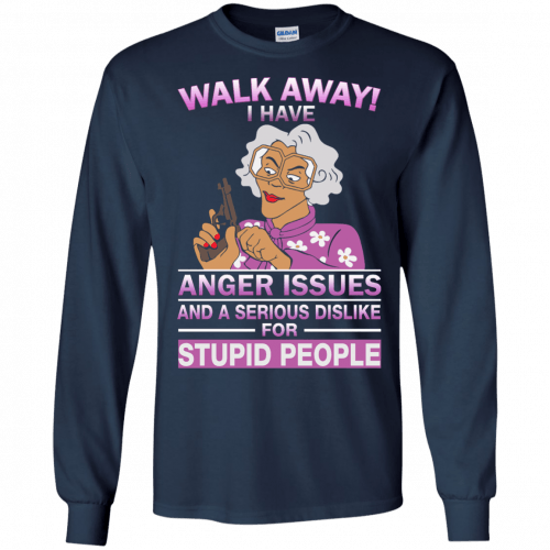 Madea Fanatics: Walk away I have anger issues dislike t-shirt, tank - image 81 500x500