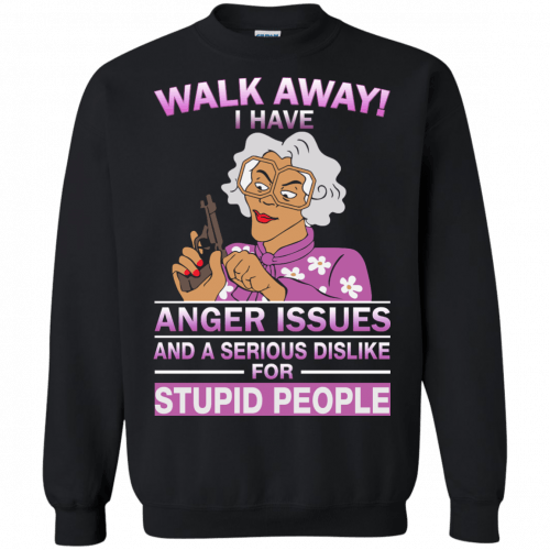 Madea Fanatics: Walk away I have anger issues dislike t-shirt, tank - image 87 500x500