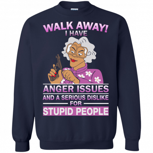 Madea Fanatics: Walk away I have anger issues dislike t-shirt, tank - image 90 500x500