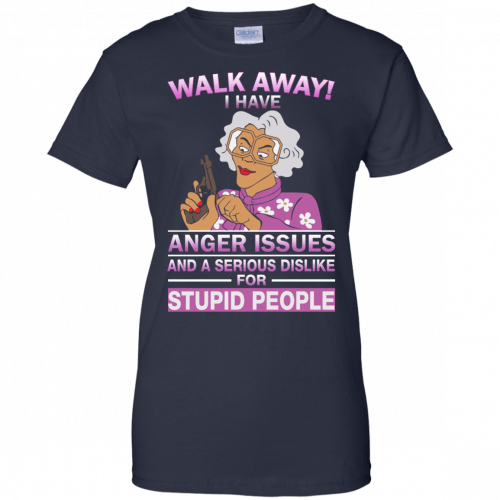 Madea Fanatics: Walk away I have anger issues dislike t-shirt, tank - image 93 500x500