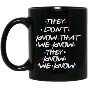 Friends: they don't know that we know mugs - image 1114 300x300