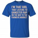 I'm that girl that listens to gangsta rap t-shirt, racerback, tank - image 1183 130x130