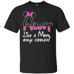 Aunt: Like a Mom, Only Cooler t-shirt - image 1535 300x300